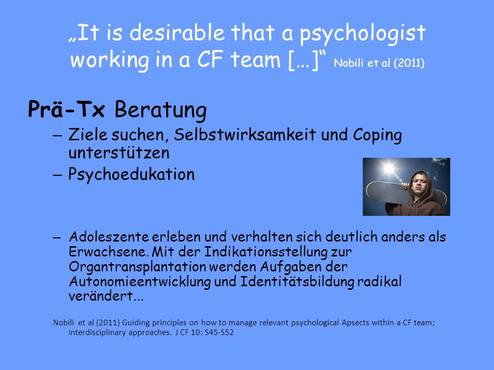 """It is desirable that a psychologist working in a CF team […] Nobili et al (2011)"